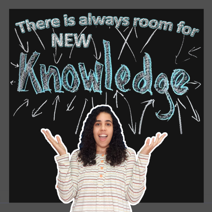 There is always room for new KNOWLEDGE