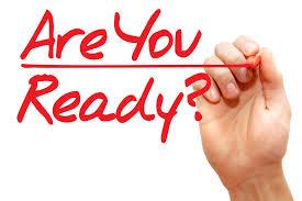 Are you ready? Prepared?