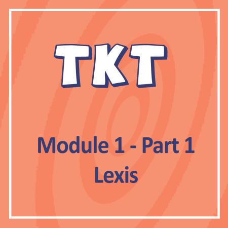 Cambridge TKT Module 1 Part 1 Lexis