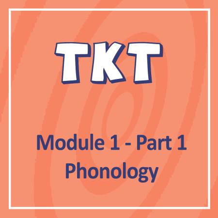 Cambridge TKT Module 1 Part 1 Phonology